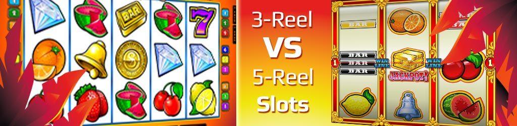 3 Reel or 5 Reel Slots